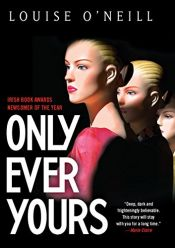 book cover of Only Ever Yours by Louise O'Neill