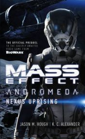 book cover of Mass Effect - Andromeda: Nexus Uprising by Jason M. Hough|K C Alexander