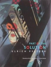 book cover of Part of the Solution by Ulrich Peltzer
