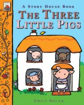 book cover of The Three Little Pigs (A Story House Book) by Emily Bolam
