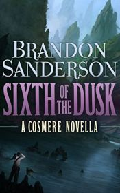 book cover of Sixth of the Dusk (Cosmere) by Robert Jordan