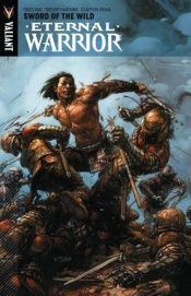 book cover of Eternal Warrior Volume 1: Sword Of The Wild by Greg Pak
