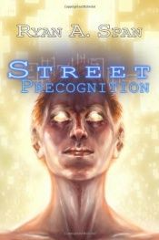 book cover of Precognition (Street) (Volume 3) by Ryan A. Span