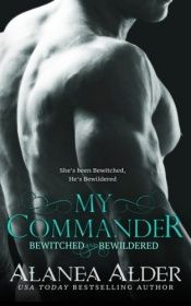 book cover of My Commander (Bewitched and Bewildered) (Volume 1) by Alanea Alder
