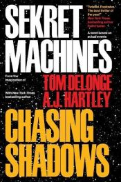 book cover of Sekret Machines Book 1: Chasing Shadows by AJ Hartley|Tom DeLonge