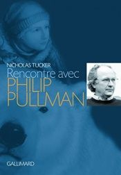 book cover of Rencontre avec Philip Pullman by Nicholas Tucker