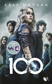 book cover of Les 100 - Tome 1 by Kass Morgan