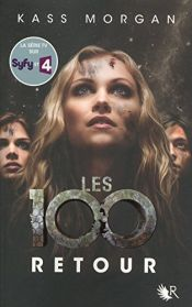 book cover of Les 100 - Tome 3 (03) by Kass Morgan