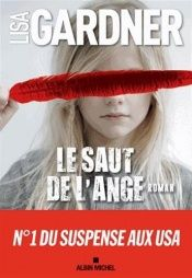 book cover of Le saut de l'ange by Lisa Gardner