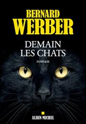 book cover of Demain les chats by Bernard Werber