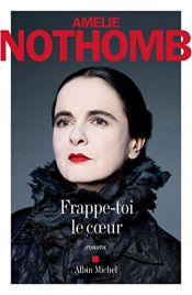 book cover of Frappe-toi le coeur by Amélie Nothomb