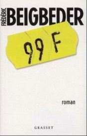 book cover of 99 Francs by Frederic Beigbeder