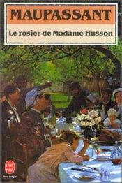 book cover of Le Rosier de Madame Husson by Ги де Мопассан