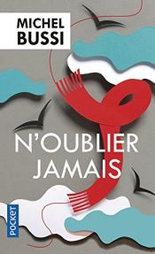 book cover of N'oublier jamais by Michel Bussi