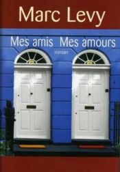 book cover of Mis amigos, mis amores by Marc Levy