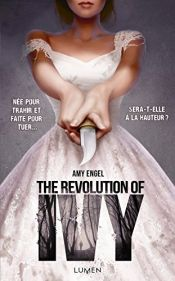 book cover of The Revolution of Ivy by Amy Engel