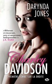 book cover of Première tombe sur la droite: Charley Davidson, T1 by Darynda Jones