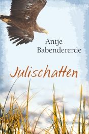 book cover of Julischatten by Antje Babendererde