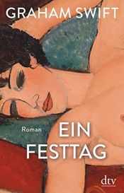 book cover of Ein Festtag by Graham Swift