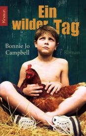 book cover of Ein wilder Tag by Bonnie Jo Campbell