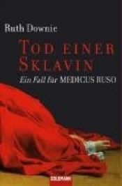 book cover of Tod einer Sklavin -: Ein Fall für Medicus Ruso by Ruth Downie