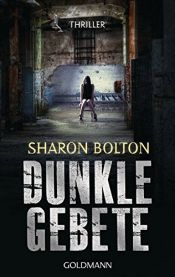 book cover of Dunkle Gebete - Lacey Flint 1: Thriller (Sharon Bolton, Band 1) by Sharon Bolton