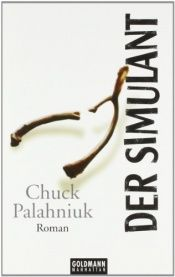 book cover of Der Simulant by Chuck Palahniuk