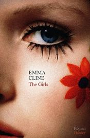 book cover of The Girls: Roman by Emma Cline