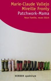 book cover of Patchwork-Mama. Neue Familie, neues Glück by Marie-Claude Vallejo