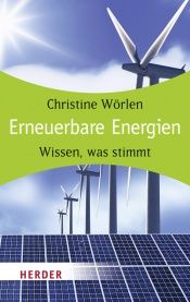 book cover of Erneuerbare Energien: Wissen, was stimmt (HERDER spektrum) by Christine W?rlen