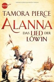 book cover of Alanna - Das Lied der Löwin by Tamora Pierce