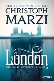 book cover of London: Ein Uralte Metropole Roman by Christoph Marzi