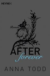 book cover of After forever: AFTER 4 - Roman by Anna Todd