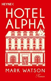 book cover of Hotel Alpha by Mark Watson