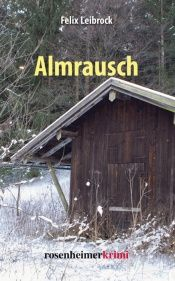 book cover of Almrausch by Felix Leibrock