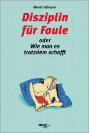 book cover of Disziplin für Faule by Alfred Hellmann
