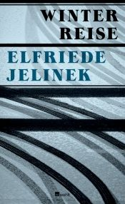 book cover of Winterreise: Ein Theaterstück by Elfriede Jelinek