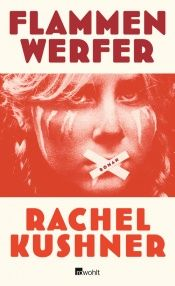 book cover of Flammenwerfer by Rachel Kushner
