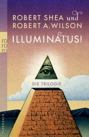 book cover of Illuminatus! Die Trilogie by Robert A. Wilson|Robert Shea