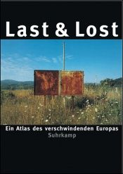 book cover of Last and Lost. Ein Atlas des verschwindenden Europas by Katharina Raabe