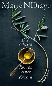book cover of Die Chefin: Roman einer Köchin by Marie NDiaye