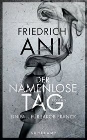 book cover of Der namenlose Tag: Roman by Friedrich Ani