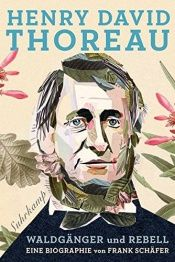 book cover of Henry David Thoreau: Waldgänger und Rebell. Eine Biographie by Frank Schäfer