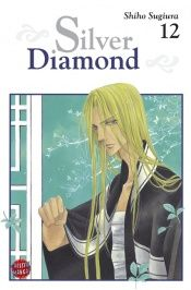 book cover of SILVER DIAMOND(12) (冬水社・いち*ラキコミックス) by Shiho Sugiura