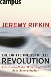 book cover of Die dritte industrielle Revolution by Jérémy Rifkin