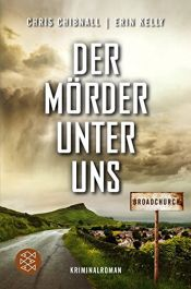 book cover of Broadchurch - Der Mörder unter uns: Kriminalroman by Chris Chibnall|Erin Kelly