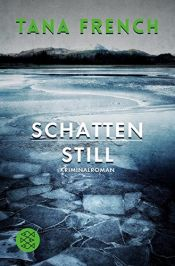 book cover of Schattenstill: Kriminalroman (Mordkommission Dublin 4) (Hochkaräter) by Tana French