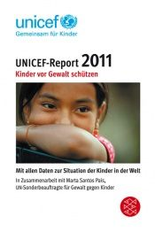 book cover of UNICEF-Report 2011: Mit allen Daten zur Situation der Kinder in der Welt by Unicef