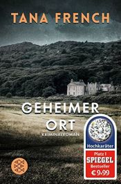 book cover of Geheimer Ort: Kriminalroman (Mordkommission Dublin 5) by Tana French