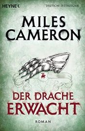 book cover of Der Drache erwacht: Roman (Der Rote Krieger 3) by Miles Cameron